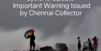 Cyclone Update | Important Warning Issued by Chennai Collector 2 Behind History