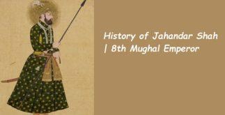 Behind the History of Jahandar Shah | 8th Mughal Emperor 4 Behind History