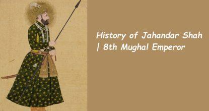 Behind the History of Jahandar Shah | 8th Mughal Emperor 6 Behind History