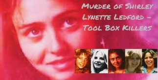 Murder of Shirley Lynette Ledford - Tool Box Killers 2 Behind History